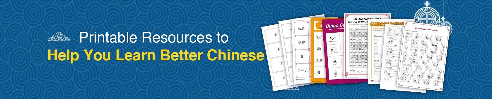 Printable Resources to  Help You Learn Better Chinese
